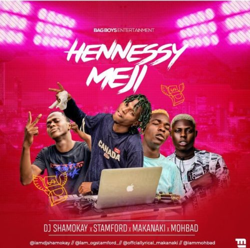 """DJ Shamokay - """"Hennessy Meji"""" ft Mohbad, Stamford, Makanaki"""