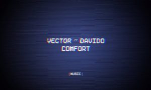 "[Lyrics + Video] Vector - ""Comfort"" ft. Davido"