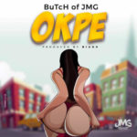 "Butch of JMG – ""Okpe"""
