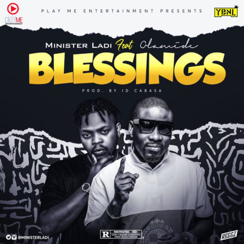 """[Audio + Visualizer] Minister Ladi  – """"Blessings"""" f. Olamide (Prod By ID Cabasa)"""