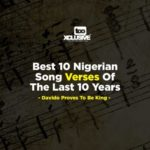Best 10 Nigerian Song Verses Of The Last 10 Years – Davido Proves To Be King