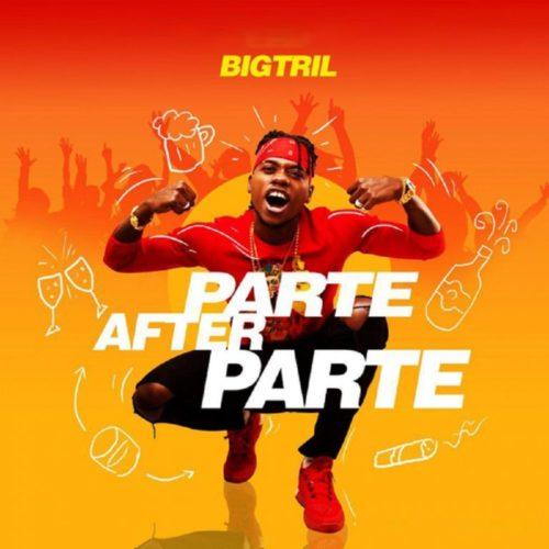 """BigTril - """"Parte After Parte"""""""