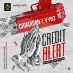 "Chimason – ""Credit Alert"" (Hustler's Prayer) ft. Vybz"