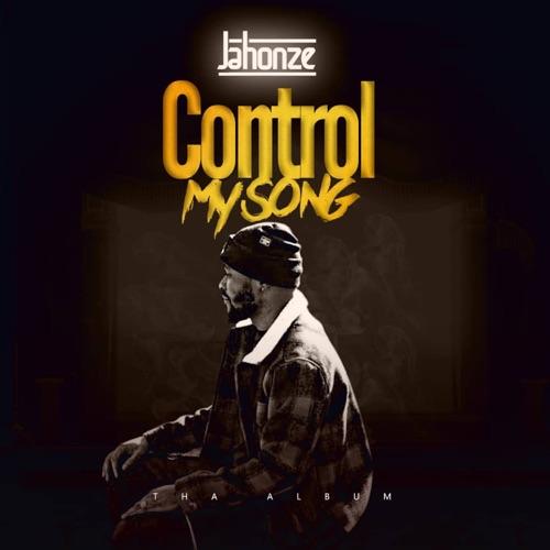 "Jahonze - ""Control My Song"" Album"