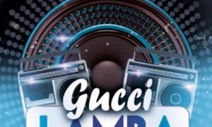 "DJ Xclusive – ""Gucci Lamba"""