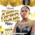 "DJ Kaywise – ""(Niniola) Queen Of Afro House Mixtape"""