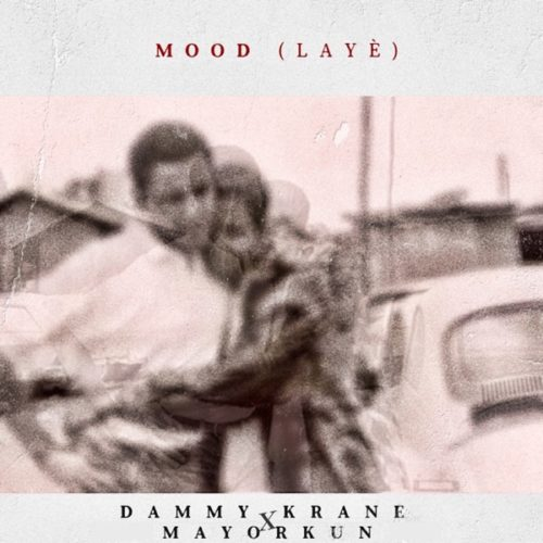 "Dammy Krane – ""Mood"" (Laye) ft. Mayorkun"