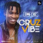 """Emmi Cruz – """"Cruz Vibe"""" (EP) (Prod. by TopAge)"""