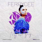 "Ferrycee – ""My Own Guy"" + ""Living God"""