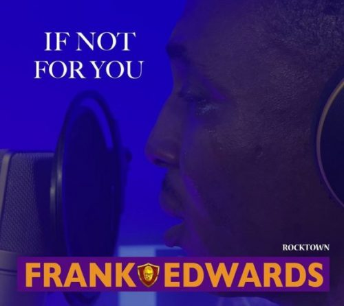 "Frank Edwards – ""If Not For You"""