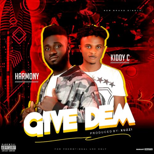 "Harmony – ""Give Dem"" ft. Kiddy C"