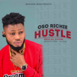 "Oso Richie – ""Hustle"" (Prod. By Bmyne)"