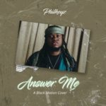 "Philkeyz – ""Answer Me"""