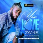 """Zamie – """"Your Love"""""""