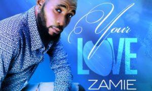 Zamie - Your Love