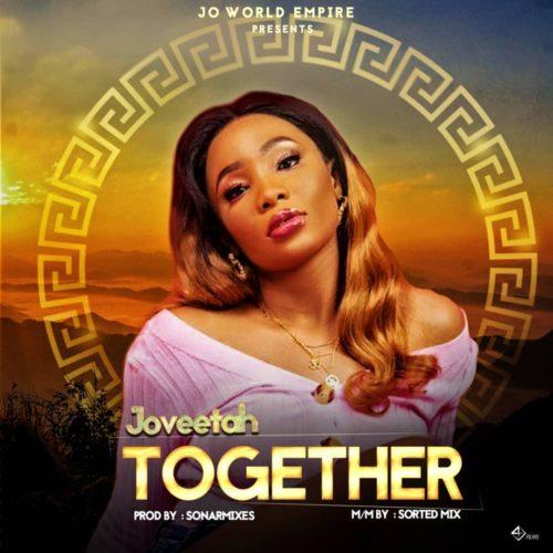 Download Mp3 : Joveetah – Together (Prod By Sonarmix)