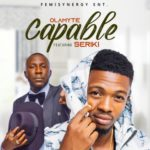 "Olamyte – ""Capable"" Ft Seriki"