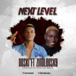 "Doski – ""Next Level"" ft. Zinoleesky (Prod. by Spiritual Beats)"