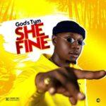"God's Tym – ""She Fine"""