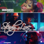"[Audio + Video] Ogochukwu – ""Steady Love"" ft. Slowdog"