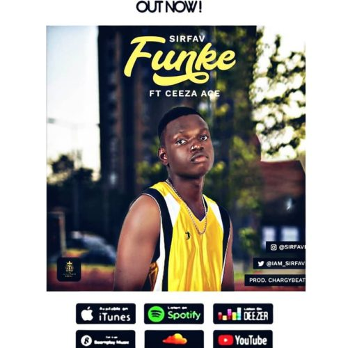 """SirFav - """"Funke"""" ft. Ceeza Ace"""