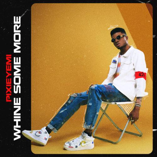 """Pixie Yemi - """"Whine Some"""""""