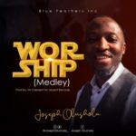 "Joseph Olusola – ""Worship"" (Medley) (Prod. By Mr. Clement)"