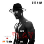 "[Music + Video] KVO – ""Play"" E.P"