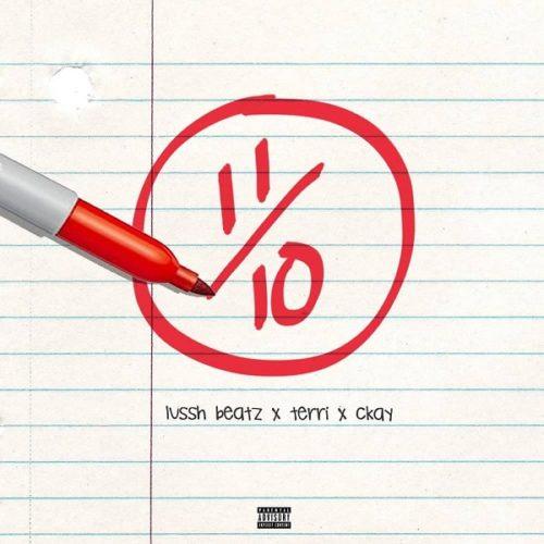 """Lussh Beatz x CKay x Terri – """"11/10"""" (Eleven Over Ten)"""
