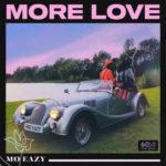 "[Music Premiere] Mo Eazy – ""More Love"""