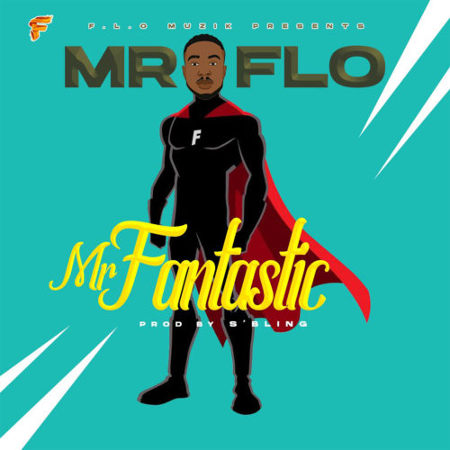 "Mr Flo - ""Mr Fantastic"""