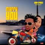 "Mr. PRO – ""Marry You"""