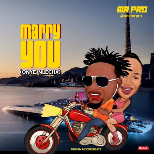 """Mr. PRO – """"Marry You"""""""