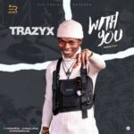 "Trazyx – ""With You"" (Prod. by ChechDaproducer)"