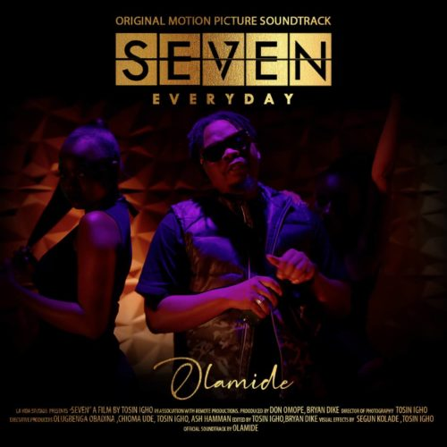 "Olamide – ""Everyday"" (SEVEN Soundtrack, Prod. by Pheelz)"