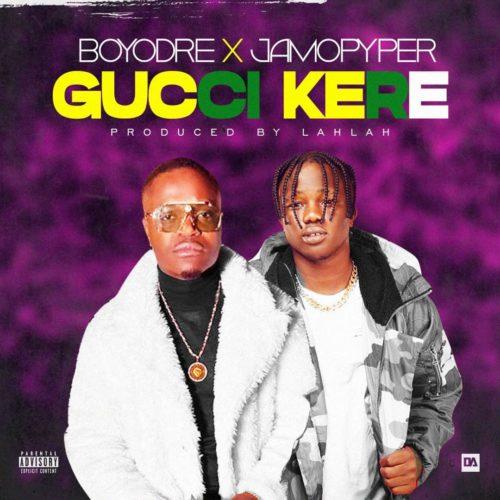 """Boyodre x Jamopyer - """"Gucci Kere"""""""