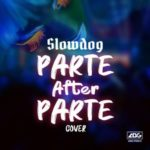"Slowdog – ""Parte After Partee"" (Cover)"