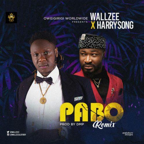 "Wallzee - ""Pabo Remix"" ft. Harrysong"