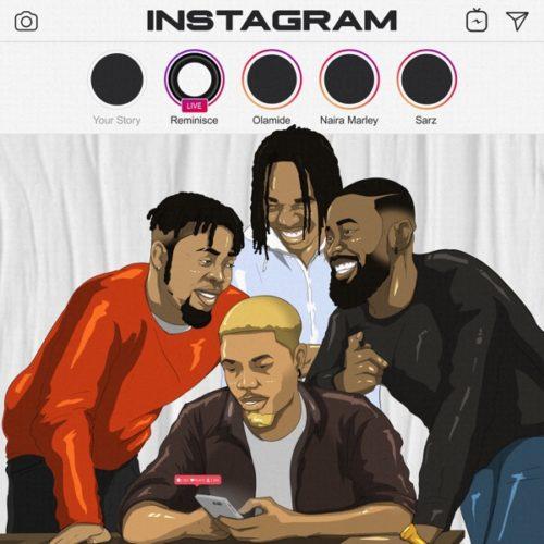 "Reminisce – ""Instagram"" ft. Olamide, Naira Marley, Sarz"