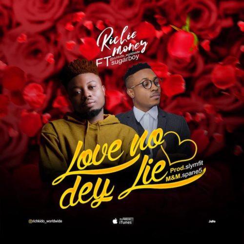"""Richie Money - """"Love No Dey Lie"""" ft Sugarboi"""