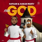 "Ruffcoin x Duncan Mighty – ""Na God"""