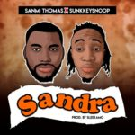 "Sanmi Thomas x Sunkkeysnoop – ""Sandra"""