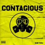 "Sean Tizzle – ""Contagious"""