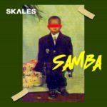 """Skales – """"Samba"""" (Prod. by JayPizzle)"""