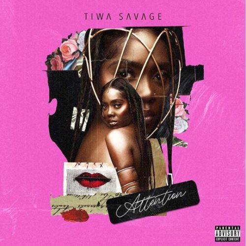 "[Lyrics] Tiwa Savage – ""Attention"""