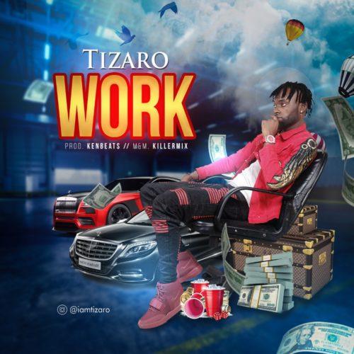 """Tizaro - """"Work"""""""