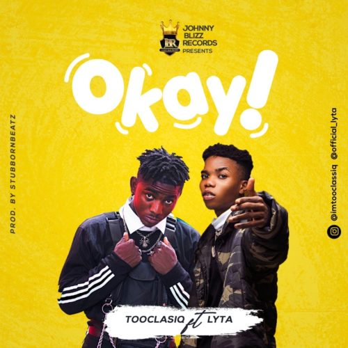 TooClasiq - Okay ft. Lyta