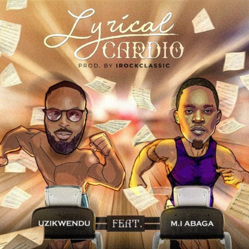 "Uzikwendu – ""Lyrical Cardio"" ft. MI Abaga"