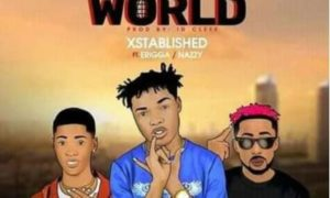 "Xstablished - ""Warri To The World"" ft. Erigga x Nazzy"