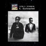 "[Lyrics] Zlatan – ""Distracted"" ft. Patoranking"